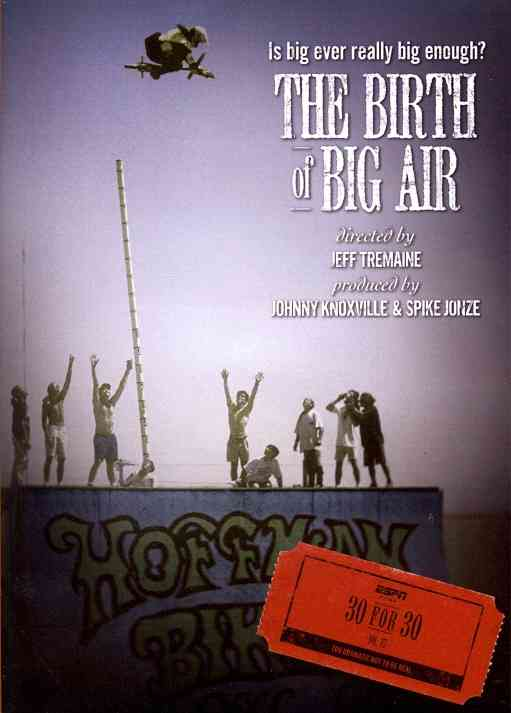 ESPN FILMS 30 FOR 30:BIRTH OF BIG AIR BY TREMAINE,JEFF (DVD)