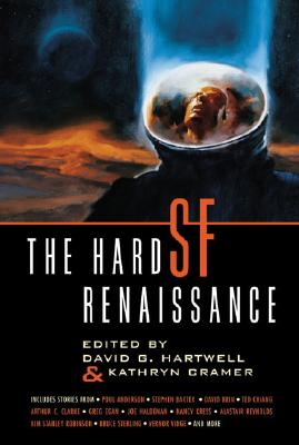 The Hard Sf Renaissance By Hartwell, David G. (EDT)/ Cramer, Kathryn (EDT)