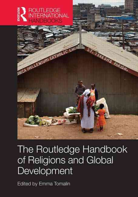 The Routledge Handbook of Religions and Global Development By Tomalin, Emma (EDT)